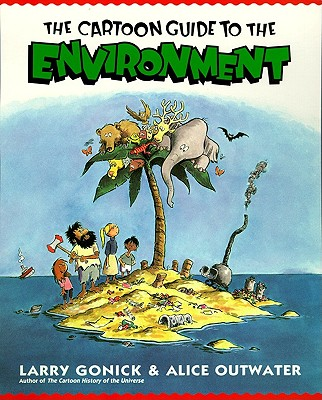 Cartoon Guide to the Environment - Gonick, Larry, and Outwater, Alice