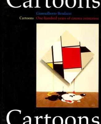 Cartoons: One Hundred Years of Cinema Animation - Bendazzi, Giannalberto, and Taraboletti-Segre, Anna (Translated by)