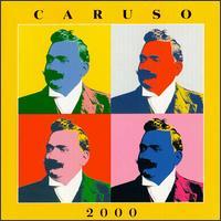 Caruso 2000 - Enrico Caruso (tenor)