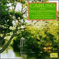 Caruso Sings Italian Opera - Angelo Bada (tenor); Antonio Scotti (baritone); Enrico Caruso (tenor); Francis J. Lapitino (harp); Josephine Jacoby (mezzo-soprano); Luisa Tetrazzini (soprano); Marcel Journet (bass); Nellie Melba (soprano); Pasquale Amato (baritone)