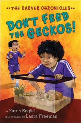 Carver Chronicles - Don't Feed the Geckos! (Bk 3) -