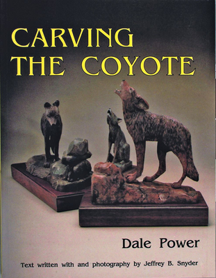 Carving the Coyote - Power, Dale