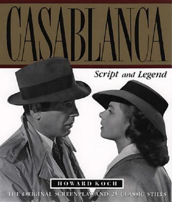 Casablanca: Script and Legend: The 50th Anniversary Edition - Koch, Howard