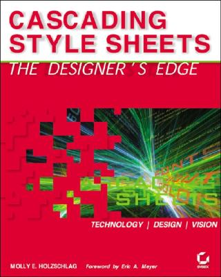 Cascading Style Sheets: The Designers Edge - Holzschlag, Molly E