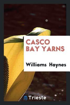 Casco Bay Yarns - Haynes, Williams