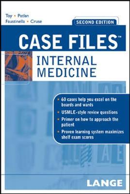 Case Files: Internal Medicine - Toy, Eugene C, M.D., and Patlan, John T, Jr., M.D., and Faustinella, Fabrizia, M.D., PH.D.