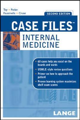 Case Files: Internal Medicine - Toy, Eugene C, Dr., and Patlan, John T, Jr., M.D., and Faustinella, Fabrizia, M.D., PH.D.