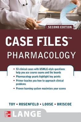 Case Files: Pharmacology - Toy, Eugene C, Dr., and Rosenfeld, Gary C, PH.D., and Loose, David S, Dr., PhD