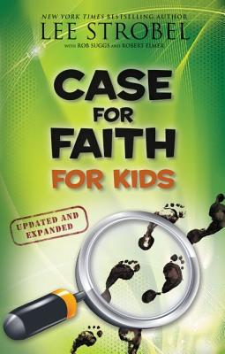 Case for Faith for Kids - Strobel, Lee, and Suggs, Robert, and Elmer, Robert