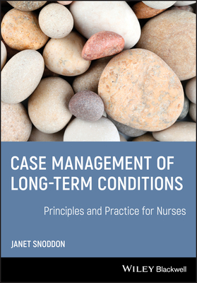 Case Management of Long Term Conditions: Principles and Practice for Nurses - Snoddon, Janet