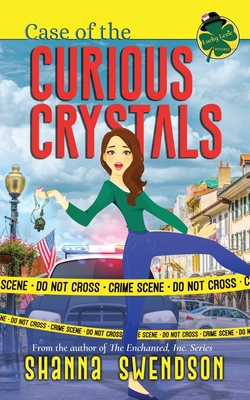 Case of the Curious Crystals - Swendson, Shanna