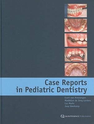 Case Reports in Pediatric Dentistry - van Amerongen, Evert