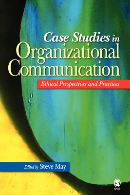 case study communication in organization When we study organizational communication our focus is primarily on corporations, manufacturing, the service industry, and for profit businesses case in point owners richard and maurice mcdonald mcdonalds after running a restaurant successfully for 11 years, richard and maurice mcdonald decided to improve it.