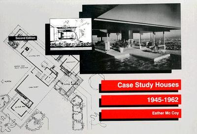 Case Study Houses: 1945-1962 - McCoy, Esther