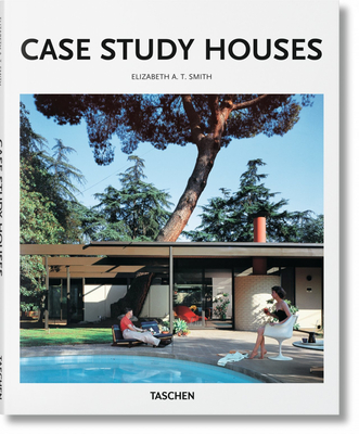 Case Study Houses - Smith, Elizabeth A T, and Gossel, Peter (Editor)