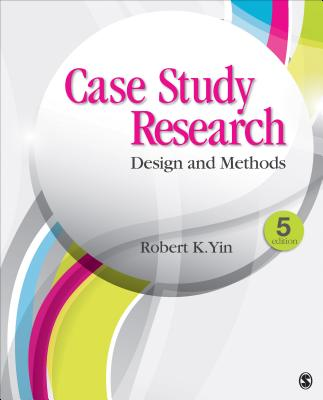 Case Study Research: Design and Methods - Yin, Robert K