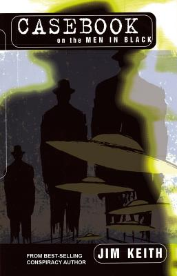 Casebook on the Men in Black - Keith, Jim