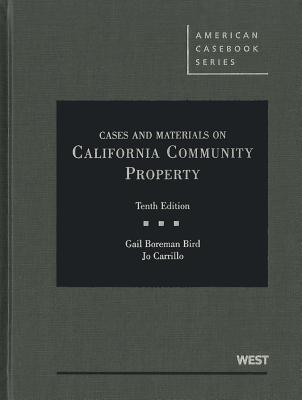 Cases and Materials on California Community Property - Bird, Gail, and Carrillo, Jo