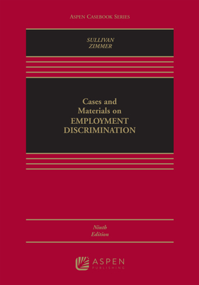 Cases and Materials on Employment Discrimination - Zimmer, Michael J, and Sullivan, Charles A