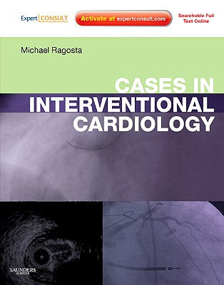 Cases in Interventional Cardiology - Ragosta, Michael