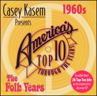 Casey Kasem Presents: America's Top Ten - The 60's Folk Years - Various Artists