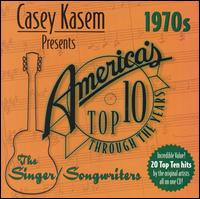 Casey Kasem Presents: America's Top Ten - The 70's Singer/Songwriters - Various Artists