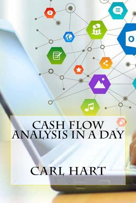 Cash Flow Analysis In a Day - Hart, Carl, Dr.