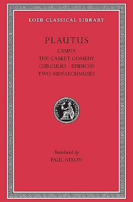 Casina. the Casket Comedy. Curculio. Epidicus. the Two Menaechmuses -