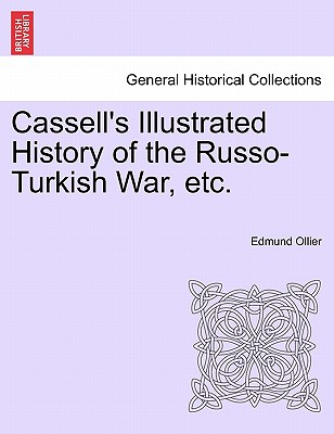 Cassell S Illustrated History of the Russo-Turkish War, Volume II - Ollier, Edmund