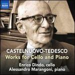 Castelnuovo-Tedesco: Works for Cello and Piano