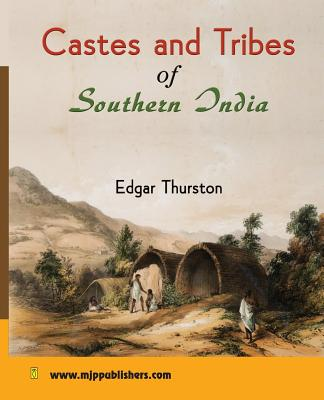 Castes and Tribes of Southern India - Thurston, Edgar