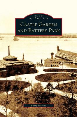 Castle Garden and Battery Park - Moreno, Barry