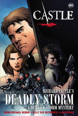 Castle: Richard Castle's Deadly Storm - Castle, Richard (Text by), and Bendis, Brian Michael (Text by), and Deconnick, Kelly Sue (Text by)