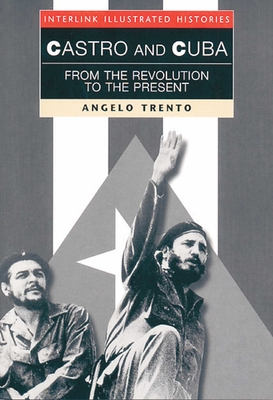 Castro and Cuba: From the Revolution to the Present - Trento, Angelo, and Figliola, Arthur (Translated by)