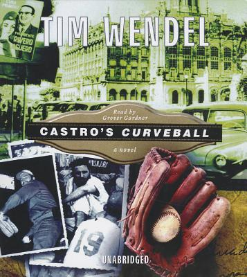 Castro's Curveball - Wendel, Tim, and Gardner, Grover, Professor (Read by)