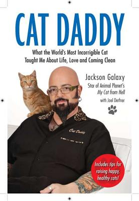 Cat Daddy: What the World's Most Incorrigible Cat Taught Me about Life, Love, and Coming Clean - Galaxy, Jackson