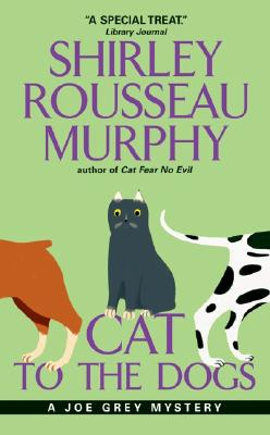 Cat to the Dogs: A Joe Grey Mystery - Murphy, Shirley Rousseau