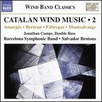 Catalan Wind Music, Vol. 2: Amargós, Bertram, Fábregas, Montsalvatge