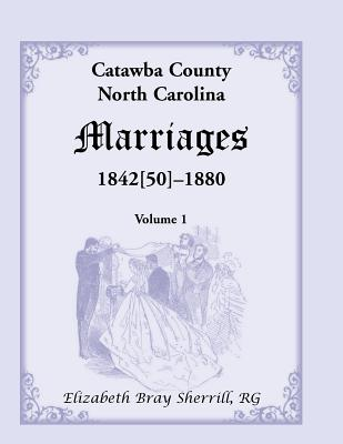 Catawba County, North Carolina Marriages, 1842[50] -1880 - Sherrill, Elizabeth Bray