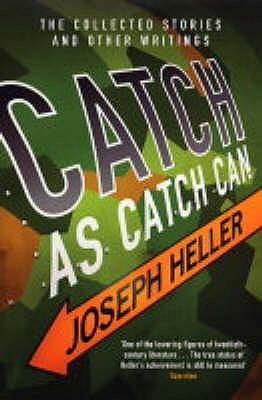 Catch as Catch Can - Heller, Joseph