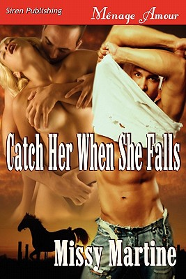 Catch Her When She Falls [Sequel to Table for Three] (Siren Publishing Menage Amour) - Martine, Missy