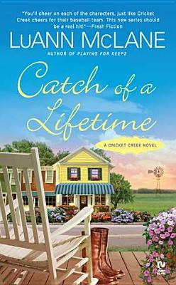 Catch of a Lifetime: A Cricket Creek Novel - McLane, Luann