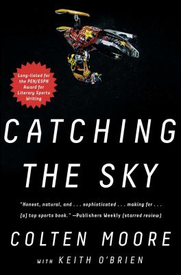 Catching the Sky - Moore, Colten, and O'Brien, Keith