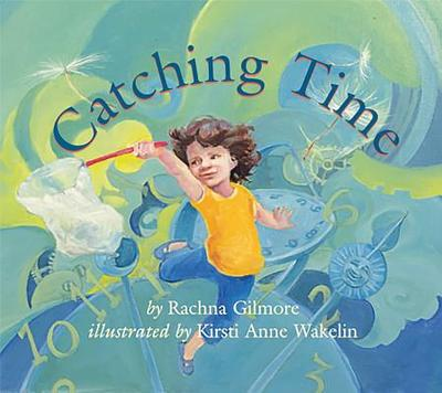 Catching Time - Gilmore, Rachna