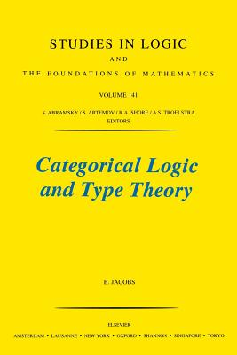 Categorical Logic and Type Theory - Jacobs, B
