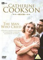 Catherine Cookson: The Man Who Cried