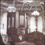 Catherine Ennis Plays the Father Willis Organ in Reading Town Hall - Catherine Ennis (organ)