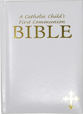 Catholic Child's First Communion Bible-OE - Hoagland, Rev Victor