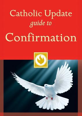 Catholic Update Guide to Confirmation - Kendzia, Mary Carol (Editor)