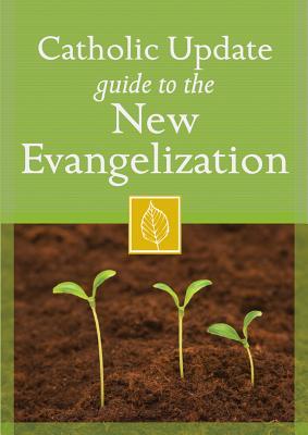 Catholic Update Guide to the New Evangelization - Kendzia, Mary Carol (Editor)